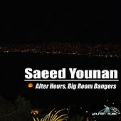 Saeed Younan - After hours big room bangers by Various Artists
