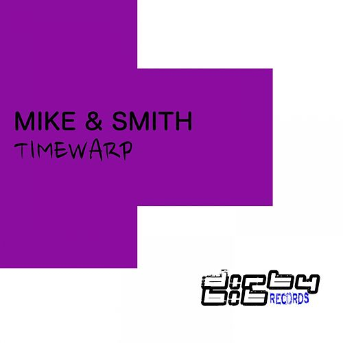 Timewarp (Original Mix) by Mike Smith
