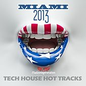 Miami 2013 Tech House Hot Tracks (Selected By Paolo Madzone Zampetti) by Various Artists