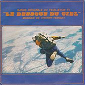 Le dessous du ciel (Bande originale du feuilleton TV) by Various Artists