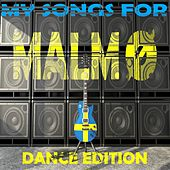 My Songs for Malmö, Vol. 9, Dance Edition (Meine Songs Für Malmö, Top 10 Dance, Dubstep) by Various Artists