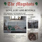 Love, Lust and Revenge by The Mugshots