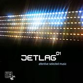 JetLag 01 (Attentive Selected Music) by Various Artists