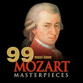 99 Must-Have Mozart Masterpieces by Various Artists