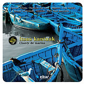 Itsas Kantuak - Chant Des Marines by Various Artists