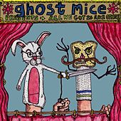 All We Got Is Each Other by Ghost Mice
