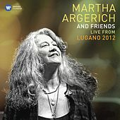 Martha Argerich and Friends Live from the Lugano Festival 2012 by Various Artists