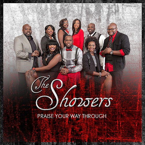 Praise Your Way Through - Single by The Showers