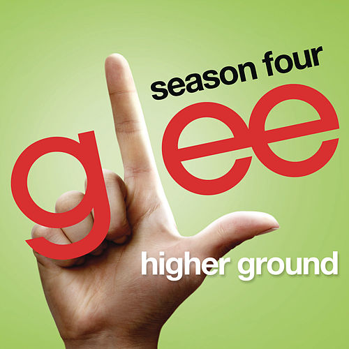 Higher Ground (Glee Cast Version) von Glee Cast