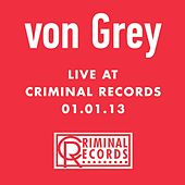 Live At Criminal Records 01.01.13 by Von Grey