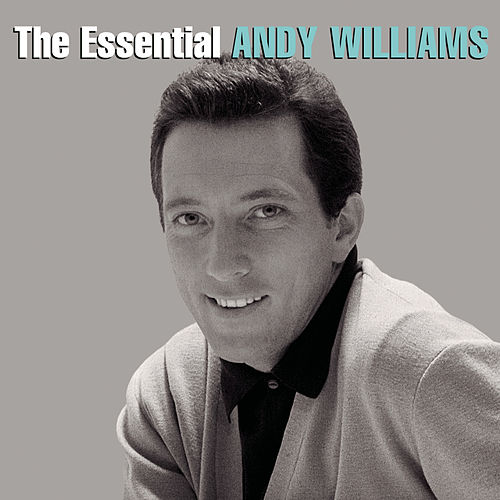The Essential Andy Williams by Andy Williams