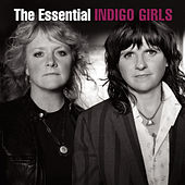 The Essential Indigo Girls by Indigo Girls