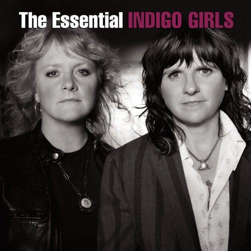 The Essential Indigo Girls by Indigo Girls