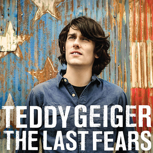 The Last Fears by Teddy Geiger