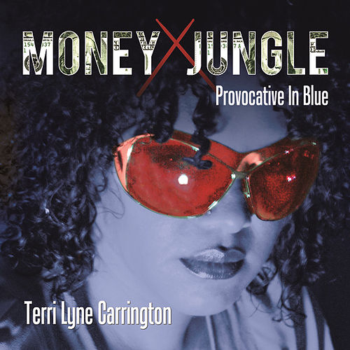 Money Jungle: Provocative in Blue von Terri Lyne Carrington