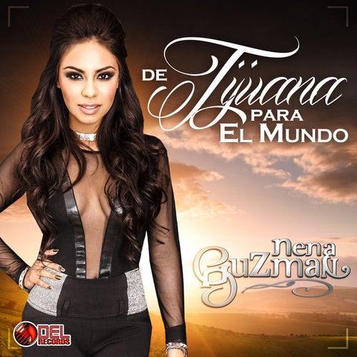De Tijuana para el Mundo by Nena Guzman