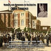 Heroes and Heroines of Bayreuth: Max Lorenz (Historical Recordings 1928-1950) by Max Lorenz