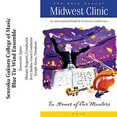 2012 Midwest Clinic: Senzoku Gakuen College of Music Blue Tie Wind Ensemble by Various Artists