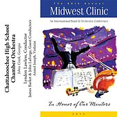 2012 Midwest Clinic: Chattahoochee High School Chamber Orchestra by Various Artists