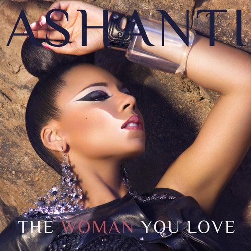 The Woman You Love (R&B Mix) by Ashanti