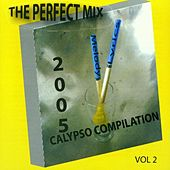 2005 Calypso Compilation The Perfect Mix Vol.2 by Various Artists