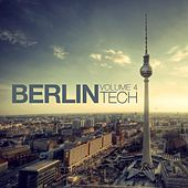 Berlin Tech, Vol. 4 by Various Artists