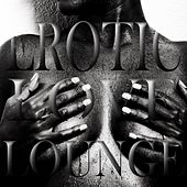 Erotic Love Lounge, Vol. 1 (Sexy and Soulful Bedroom Chiller) by Various Artists