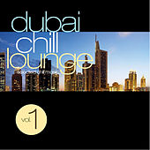 Dubai Chill Lounge by Various Artists