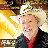 For Tears to Come by Lance James