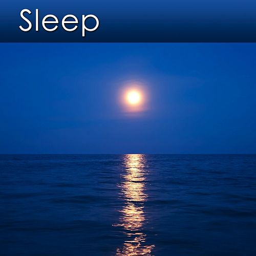 Sleep (Sleep Music for Deep Relaxation and Sound Sleeping) by Dr. Harry Henshaw