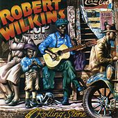 The Original Rolling Stone by Robert Wilkins