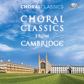 Choral Classics: Choral Classics from Cambridge by Various Artists