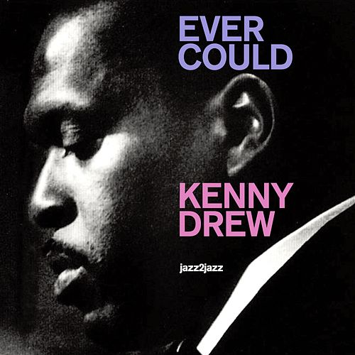 Ever Could by Kenny Drew