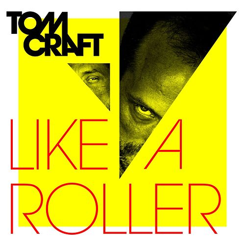 Like a Roller by Tomcraft