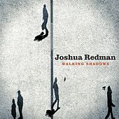 Walking Shadows by Joshua Redman
