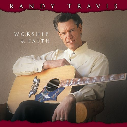 Worship & Faith by Randy Travis