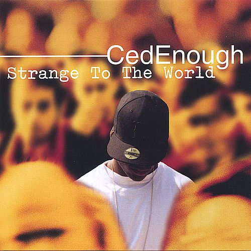 Strange To The World by CedEnough