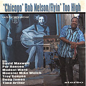Flyin' Too High by Chicago Bob Nelson
