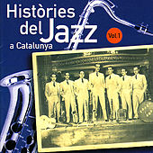 Històries Del Jazz A Catalunya. Vol. 1 by Various Artists