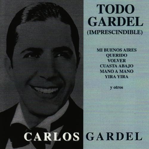 Todo Gardel ( imprescindible ) by Carlos Gardel