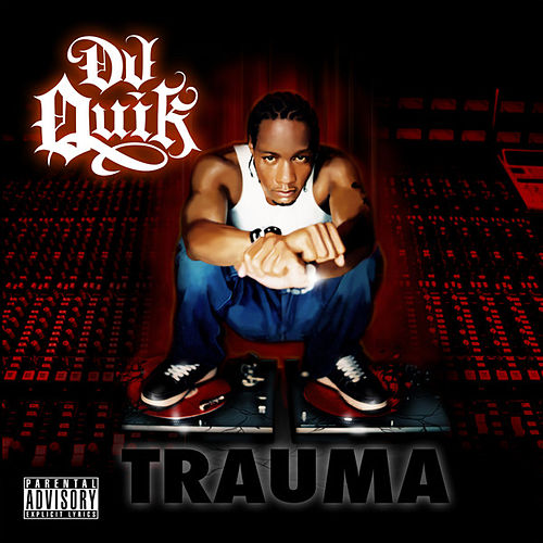 Trauma by DJ Quik