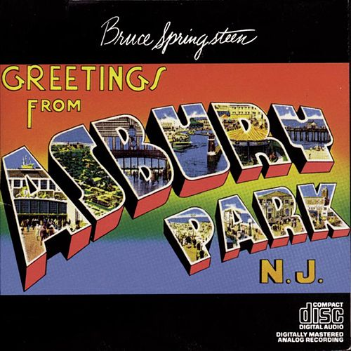Greetings From Asbury Park, NJ by Bruce Springsteen