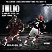 Julio (feat. Joe Chink$) by Slick Pulla