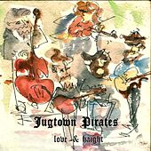 Love & Haight by The Jugtown Pirates