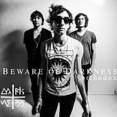 Orthodox [Bonus Track Version] by Beware Of Darkness