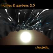 Homes & Gardens 2.0 by Haujobb