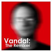 Vandal: The Remixer by Various Artists