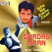 Ishq Na Dekhe Zaat by Gurdas Mann