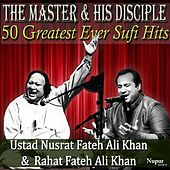 50 Greatest Ever Hits from the Master and His Disciple - Ustad Nusrat Fateh Ali Khan and Rahat Fateh Ali Khan by Rahat Fateh Ali Khan
