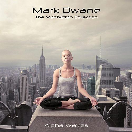 The Manhattan Collection: Alpha Waves by Mark Dwane